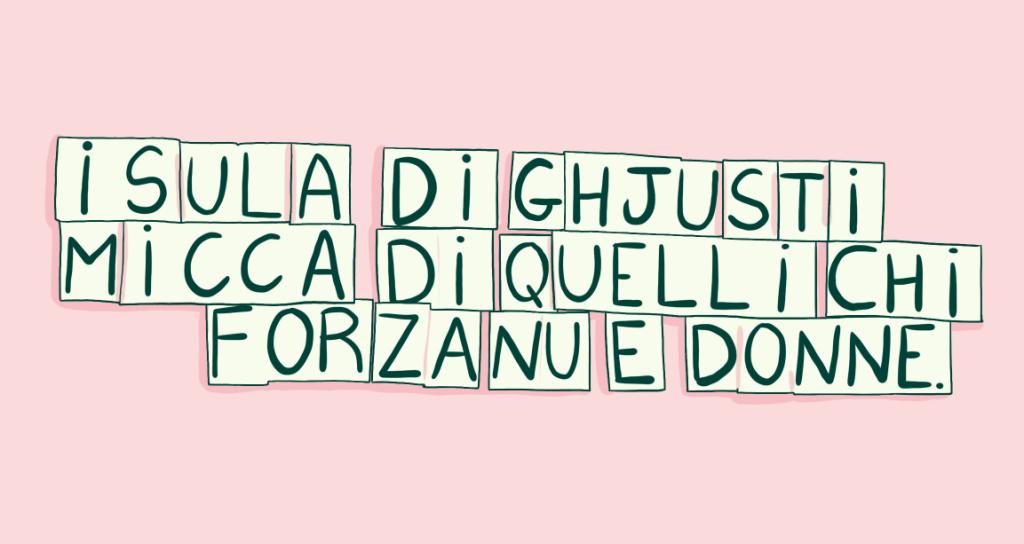 En langue corse : Île des Justes, pas de ceux qui forcent les femme